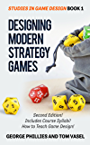 Designing Modern Strategy Games (Studies in Game Design Book 1)