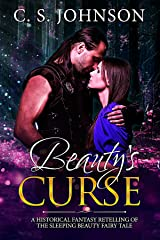 Beauty's Curse: A Historical Fantasy Fairy Tale Retelling of Sleeping Beauty (Once Upon a Princess Book 1) Kindle Edition