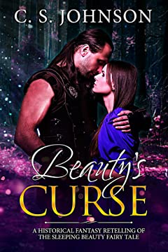 Beauty\'s Curse: A Historical Fantasy Fairy Tale Retelling of Sleeping Beauty (Once Upon a Princess Book 1)