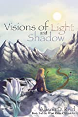 Visions of Light and Shadow (Wind Rider Chronicles Book 3) Kindle Edition