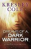 Dreams of a Dark Warrior (Immortals After Dark Book 11)