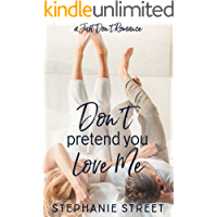 Don't Pretend You Love Me: A Sweet YA Just Don't Romance