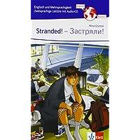 Stranded! - Zastrjali!: Zweisprachige Lektüre Englisch-Russisch mit Audio-CD für die 5. Klasse (Englisch und Mehrsprachigkeit)