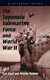 The Japanese Submarine Force and World War II (Bluejacket Books)