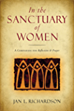 In the Sanctuary of Women:A Companion for Reflection & Prayer