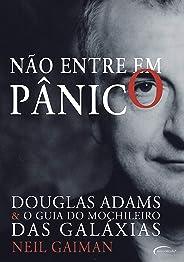 Não entre em pânico: Douglas Adams & O Guia Do Mochileiro Das Galáxias