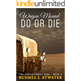 Wagon Mound: Do or Die: (The Cowan Family Saga - Book 2)