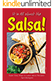 It is All about the Salsa!: Super Easy Ways to Learn about Recipes!
