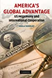 America's Global Advantage: US Hegemony and International Cooperation