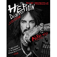 The Heroin Diaries: Ten Year Anniversary Edition: A Year in the Life of a Shattered Rock Star book cover