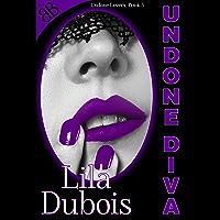 Undone Diva: BDSM D/s Contemporary Erotic Romance (Undone Lovers Book 3) (English Edition)