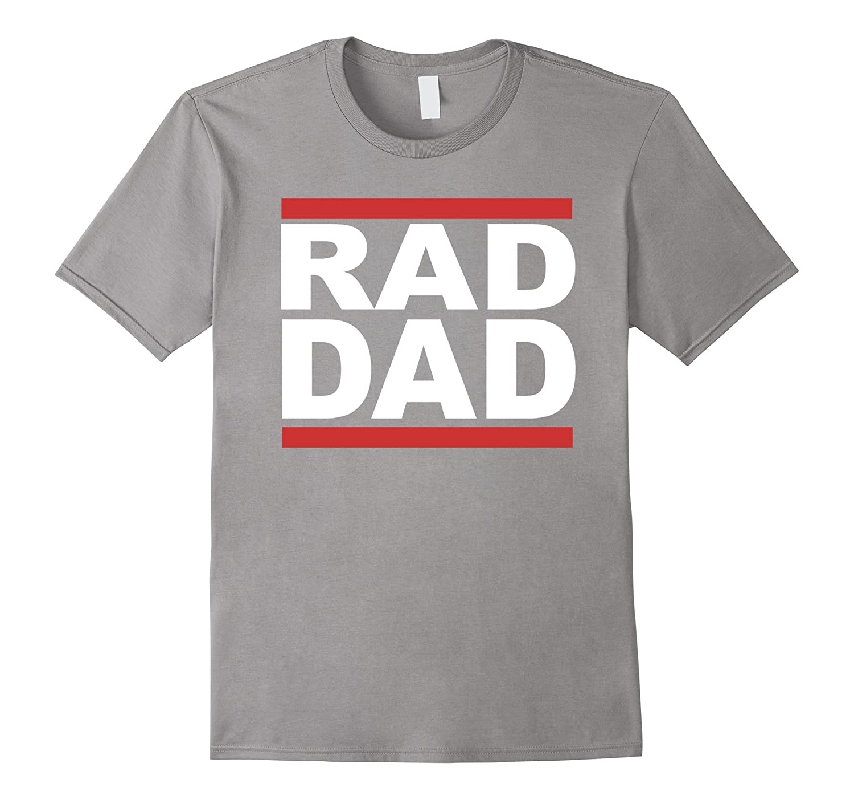 RAD DAD HAPPY BIRTHDAY FATHERS DAY T Shirt TD Teedep