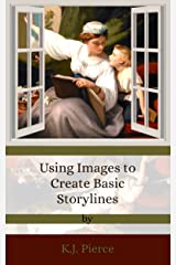 Using Images to Create Basic Storylines Kindle Edition