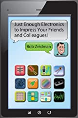 Just Enough Electronics to Impress Your Friends and Colleagues Kindle Edition