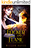 Flicker and Flame: Magic Bound Book One