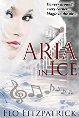Aria in Ice (Abby  Fouchet  Mysteries Book 2) Kindle Edition