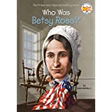 Who Was Betsy Ross? (Who Was?)