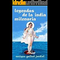 Leyendas de la India milenaria (Cuentos de sabiduría y espiritualidad nº 7)