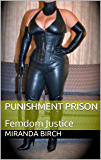 Punishment Prison: Femdom Justice (Femdom Future Book 5) (English Edition)