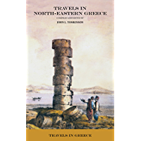 Travels in North-Eastern Greece (Travels in Greece Book 17) (English Edition)