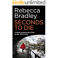 SECONDS TO DIE a totally gripping serial killer thriller with a twist (Detective Claudia Nunn Book 2)