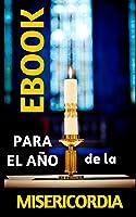 EBOOK Para EL JUBILEO DE LA MISERICORDIA: