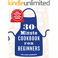30-Minute Cookbook for Beginners: 100+ Recipes for the Time-Pressed Cook