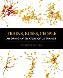 Trains, Buses, People: An Opinionated Atlas of US Transit