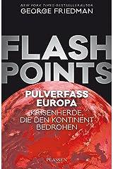 Flashpoints - Pulverfass Europa: Krisenherde, die den Kontinent bedrohen. (German Edition) Kindle Edition