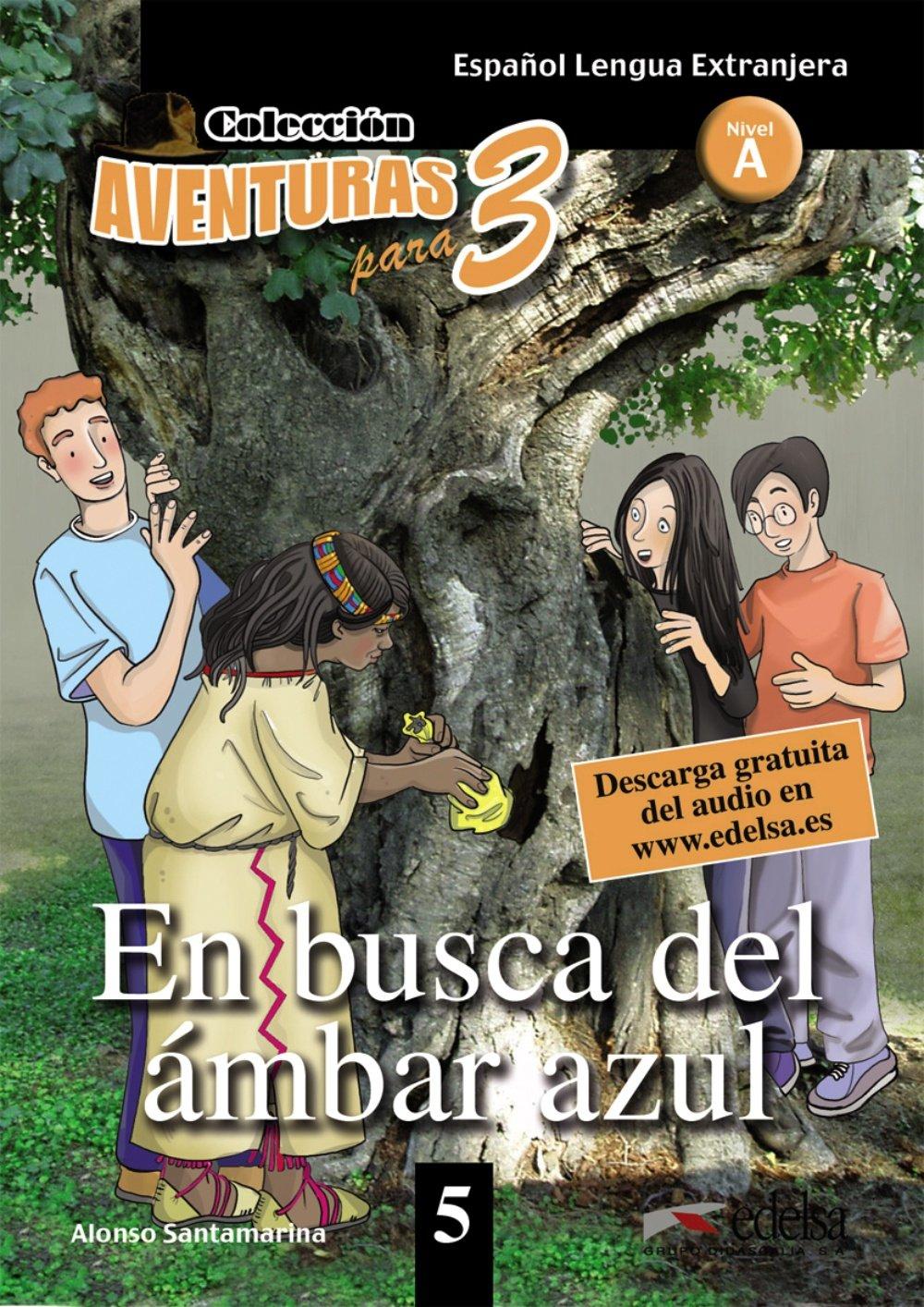 Download Aventuras para 3: En busca del ambar azul + Free audio download (book 5) pdf