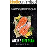 Atkins diet plan 2020: 2 Manuscripts: The Ultimate Beginner's Guide And Step by Step Simpler Way to Lose Weight   Delicious A