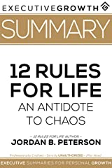Summary: 12 Rules for Life - An Antidote to Chaos by Jordan B. Peterson Kindle Edition