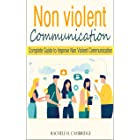 Non Violent Communication: Complete Guide to Improve Non Violent Communication (English Edition)