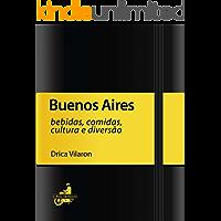 Buenos Aires (Bebidas, comidas, cultura e diversão)