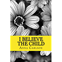I Believe the Child (English Edition)