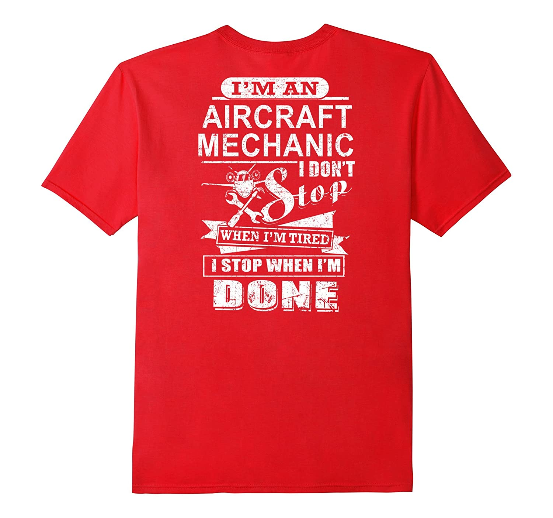 Aircraft Mechanic t-shirt , I'm an Aircraft Mechanic. I don'-TH