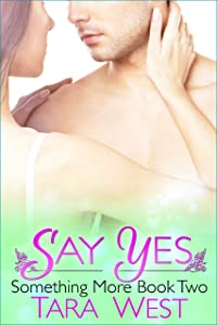 Say Yes (Something More Series Book 2)