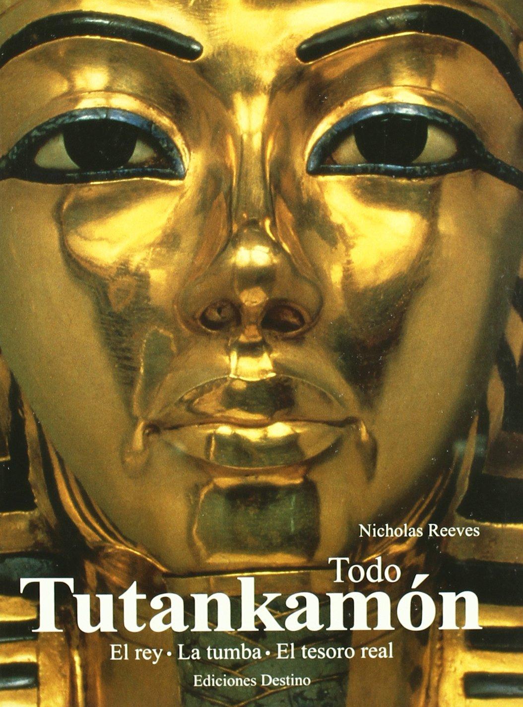 Todo Tutankhamón: Amazon.es: Reeves, Nicholas: Libros