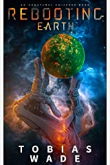 Rebooting Earth (Unnatural Universe Book 2) Kindle Edition