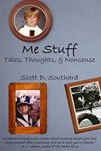Me Stuff: Tales, Thoughts, & Nonsense