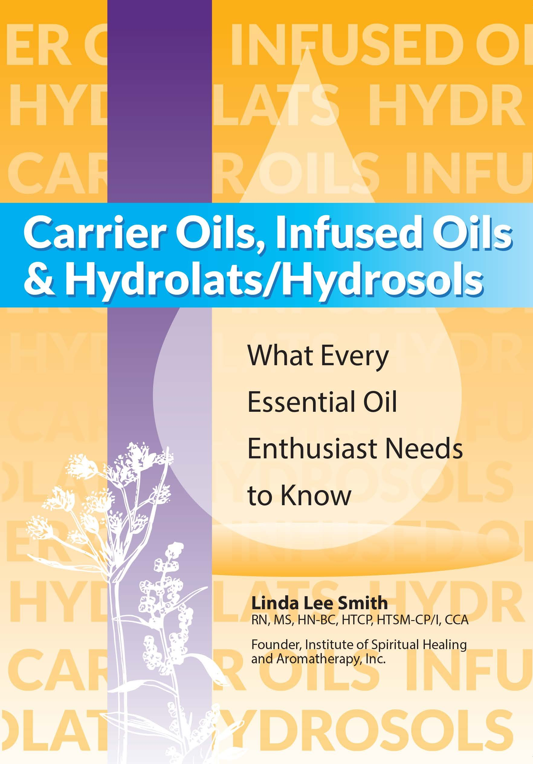 Download Carrier Oils, Infused Oils and Hydrolats/Hydrosols ebook