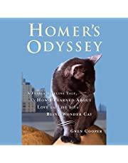Homer's Odyssey: A Fearless Feline Tale, or How I Learned About Love and Life with a Blind Wonder