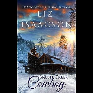 Brush Creek Cowboy: Christian Contemporary Western Romance (Brush Creek Cowboys Romance Book 1)