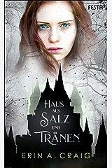 Haus aus Salz und Tränen: FANTASY MIT EINEM HAUCH GOTHIC-HORROR (German Edition) Kindle Edition