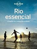 Rio essencial: o melhor da Cidade Maravilhosa