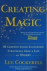 Creating Magic: 10 Common Sense Leadership Strategies from a Life at Disney Hardcover