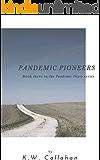 Pandemic Diary: Pandemic Pioneers (A Pandemic Diary Book 3)