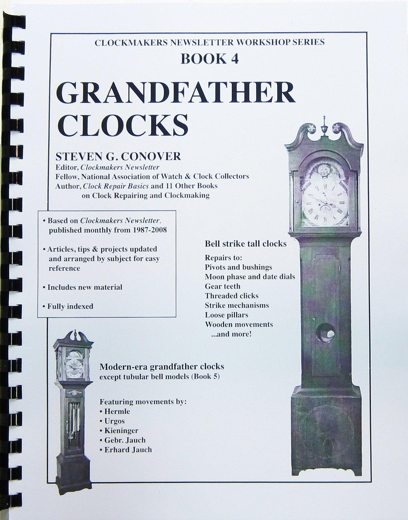 Book 4 Grandfather Clocks: Clockmakers Newsletter Workshop Series: Amazon.es: Steven G. Conover: Libros