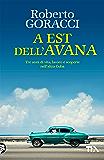 A Est dell'Avana: Tre anni di vita, lavoro e scoperte nell'altra Cuba