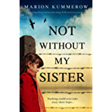 Not Without My Sister: A compelling and heartbreaking WW2 historical novel